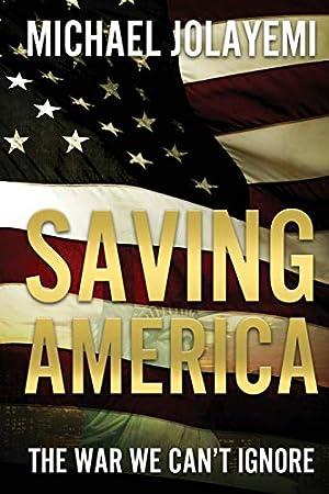 Saving America: Jolayemi, Michael