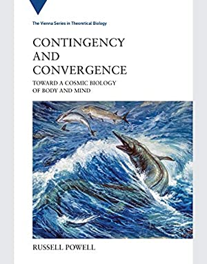 Contingency and Convergence: Toward a Cosmic Biology: Powell, Russell