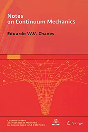 Notes on Continuum Mechanics (Lecture Notes on: Chaves, Eduardo WV