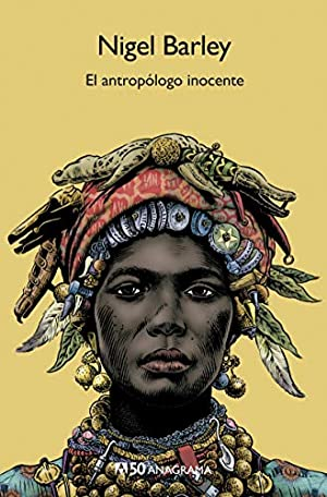 El antropologo inocente (Spanish Edition): Nigel Barley