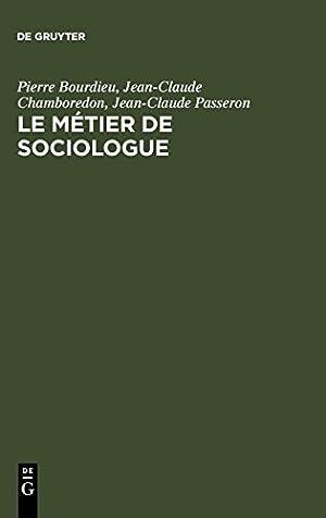 """Le Metier de Sociologue: Prealables Epistemologiques: Bourdieu, Pierre"""", """"Chamboredon,"""
