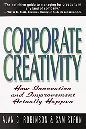 "Corporate Creativity: How Innovation & Improvement Actually: Robinson, Alan G"","