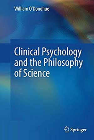Clinical Psychology and the Philosophy of Science: O'Donohue, William