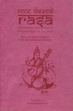 RASA OR KNOWLEDGE OF THE SELF.; Essays on Indian Aesthetics and Selected Sanskrit Studies