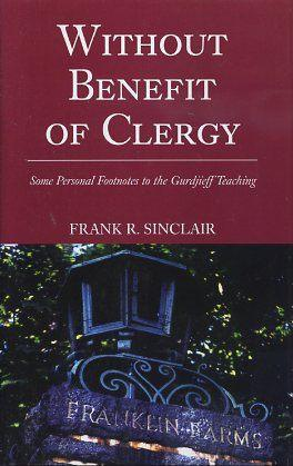 WITHOUT BENEFIT OF CLERGY.; Some Personal Footnotes to the Gurdjieff Teaching