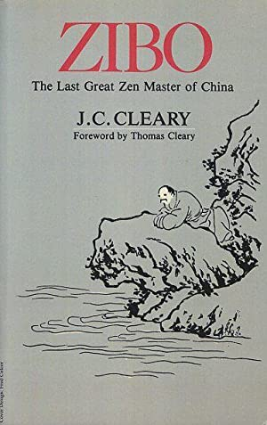 ZIBO: THE LAST GREAT ZEN MASTER OF CHINA