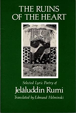 THE RUINS OF THE HEART.; Selected Lyric Poetry of Jeláluddin Rumi