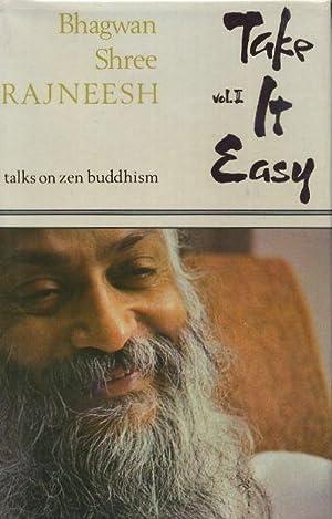 TAKE IT EASY, VOL. II.; 13 Discourses based on the doka of Zen Master Ikkyu: Rajneesh, Bhagwan ...