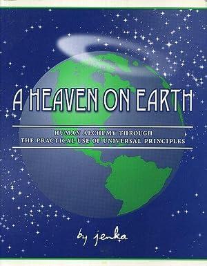 A HEAVEN ON EARTH; Human Alchemy through: Jenka