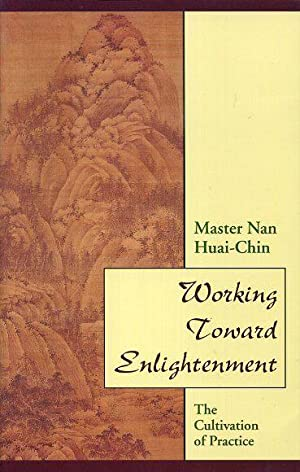 WORKING TOWARD ENLIGHTENMENT; The Cultivation of Practice