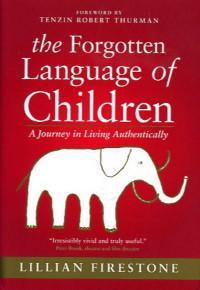 THE FORGOTTEN LANGUAGE OF CHILDREN.; A Journey: Lillian Firestone