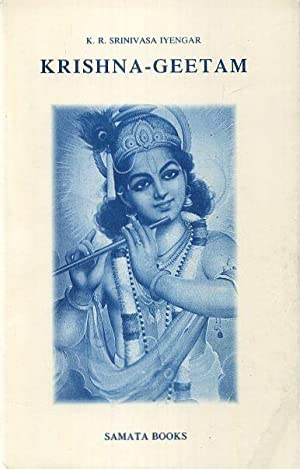 KRISHNA-GEETAM: DELIGHT OF EXISTENCE