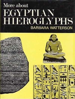 MORE ABOUT EGYPTIAN HEIROGLYPHS; A Simplified Grammar: Watterson, Barbara