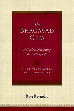 THE BHAGAVAD GITA; A Guide to Navigating the Battle of Life