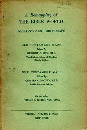A REMAPPING OF THE BIBLE WORLD; Nelson's: May, Herbert G.;