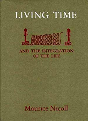 LIVING TIME, AND THE INTEGRATION OF THE: Nicoll, Maurice