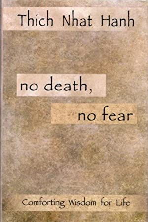 NO DEATH, NO FEAR; Comforting Wisdom for Life