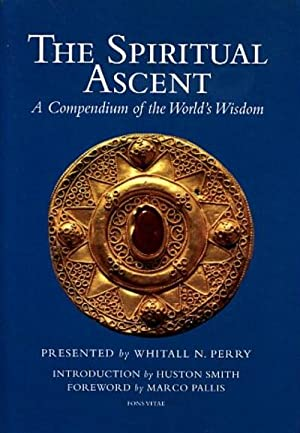 THE SPIRITUAL ASCENT.; A Compendium of the World's Wisdom