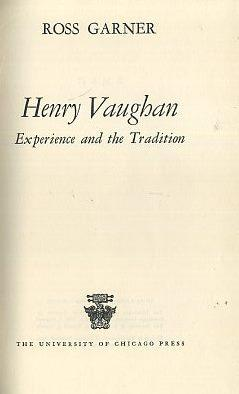 HENRY VAUGHAN; Experience and Tradition