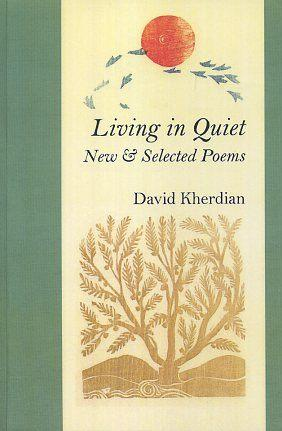 LIVING IN QUIET; New & Selected Poems
