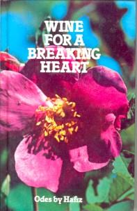 WINE FOR A BREAKING HEART: ODES BY HAFIZ