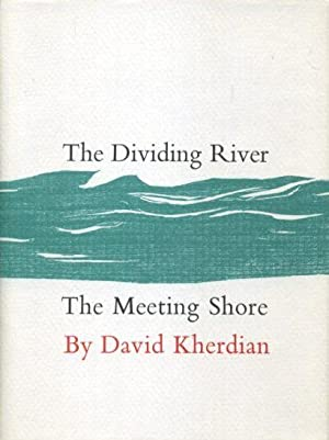THE DIVIDING RIVER ; THE MEETING SHORE