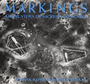 MARKINGS; Aerial Views of Sacred Landscapes