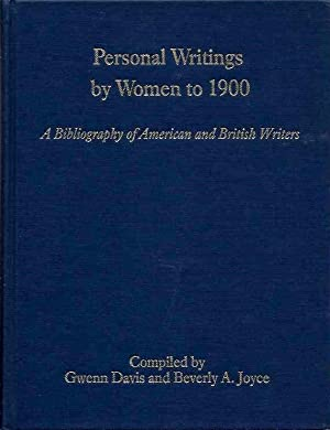 PERSONAL WRITINGS BY WOMEN TO 1900; A Bibliography of Amercian and British Writers