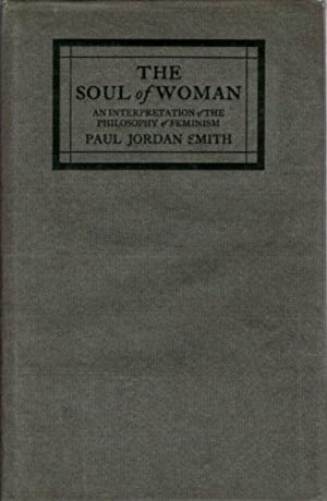 THE SOUL OF WOMAN: AN INTERPRETATION OF THE PHILOSOPHY OF FEMINISM