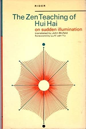 THE ZEN TEACHING OF HUI HAI ON SUDDEN ILLUMINATION