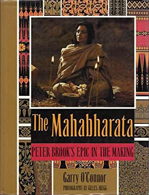 MAHABHARATA: PETER BROOK'S EPIC IN THE MAKING: O'Connor, Garry
