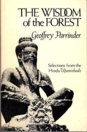 THE WISDOM OF THE FOREST: SELECTIONS FROM THE HINDU UPANISHADS