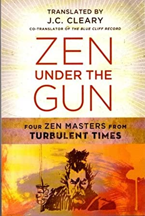 ZEN UNDER THE GUN; Four Zen Masters from Turbulent Times