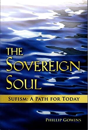 THE SOVEREIGN SOUL; Sufism: A Path for Today