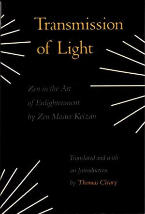 THE TRANSMISSION OF LIGHT; Zen in the Art of Enlightenment