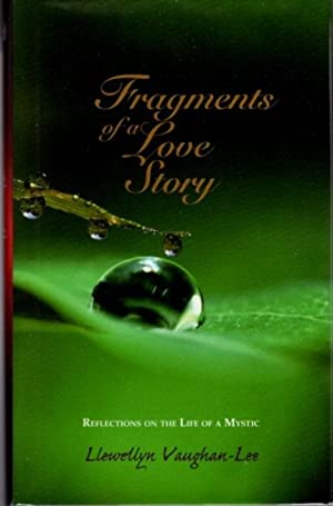 FRAGMENTS OF A LOVE STORY; Reflections on the Life of a Mystic
