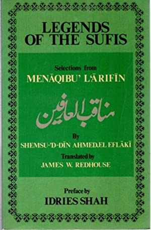 LEGENDS OF THE SUFIS; Selected anecdotes from