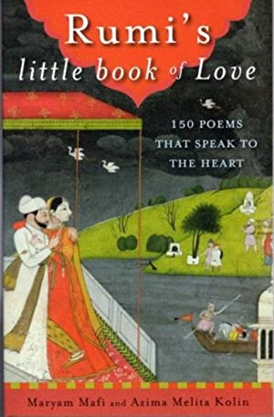 RUMI'S LITTLE BOOK OF LOVE; 150 Poems That Speak to the Heart