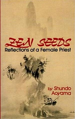 ZEN SEEDS; Reflections of a Female Priest