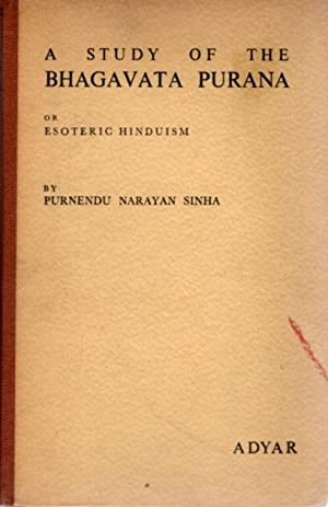 A STUDY OF THE BHAGAVATA PURANA; Or Esoteric Hinduism