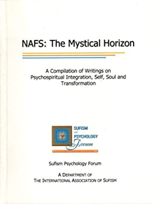 NAFS: THE MYSTICAL HORIZON; Sufism Psychology Forum
