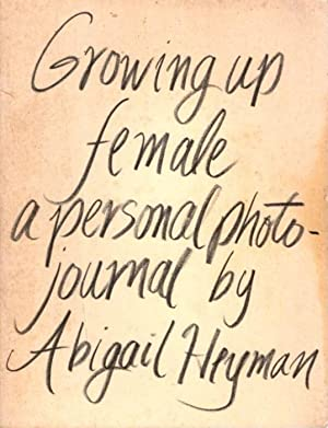 GROWING UP FEMALE; A Personal Photojournal