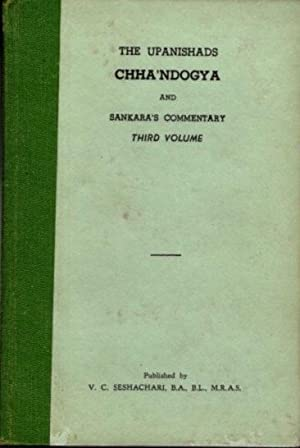 THE CHHA'NDOGYA UPANAISHAD AND SRI SANAKARA'S COMMENTARY; Third & Fourth Volume