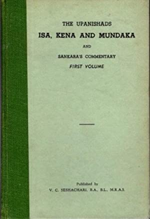 THE ISA, KENA & MUNDAKA UPANAISHADS AND SRI SANAKARA'S COMMENTARY; First Volume