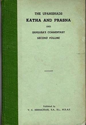 THE KATHA AND PRASNA UPANAISHADS AND SRI SANAKARA'S COMMENTARY; Second Volume