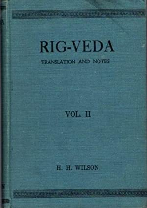 RIG-VEDA-SANHITA: VOLUME II; A Collection Of Ancient Hindu Hymns, Constituting The Second Ashtaka...
