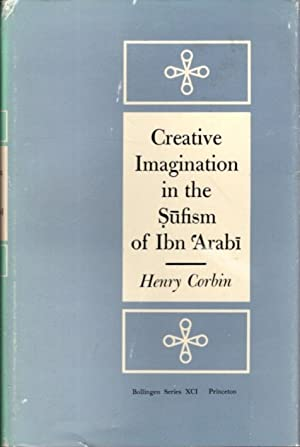 CREATIVE IMAGINATION IN THE SUFISM OF IBN 'ARABI