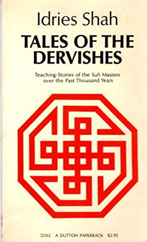 TALES OF THE DERVISHES.; Teaching-stories of the Sufi Masters over the past thousand Years