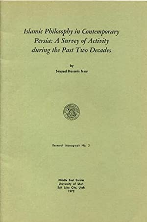 ISLAMIC PHILOSOPHY IN CONTEMPORARY PERSIA.; A Survey of Activity during the Past Two Decades