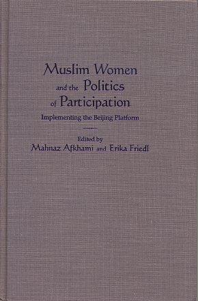 MUSLIM WOMEN AND THE POLITICS OF PARTICIPATION; Implementing the Beijing Platform